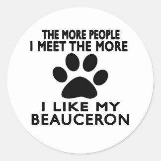Jag gillar min Beauceron. Runt Klistermärke