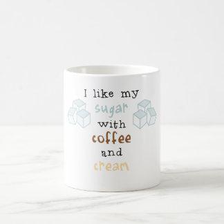 Jag gillar mitt socker med kaffe och kräm kaffemugg