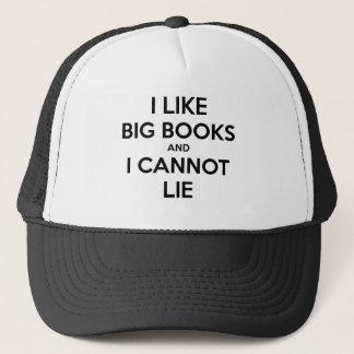 Jag gillar stora bokar, och jag kan inte ljuga truckerkeps