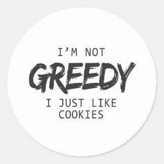 Jag giriga I precis lika kakor för förmiddag inte Runt Klistermärke