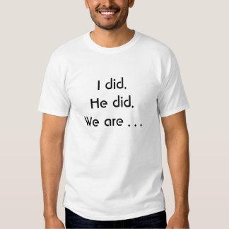 Jag gjorde. Han gjorde. Vi är. Tröja