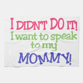 Jag gjorde inte det! Mammor! Kökshandduk