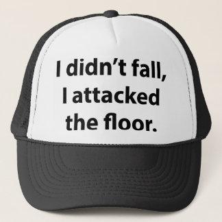 Jag gjorde inte nedgången, mig anföll golv keps