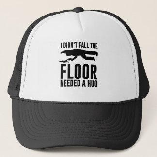 Jag gjorde inte nedgången som golv behövde en kram truckerkeps