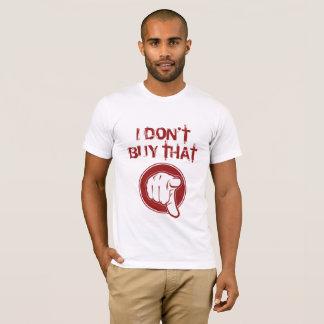 Jag gör inte köp det t shirts