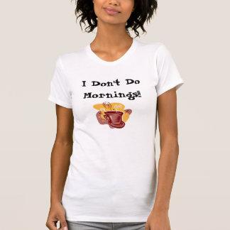 Jag gör inte morgnar!! tröja
