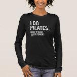 Jag gör Pilates - vad är din toppen driver -   Tee
