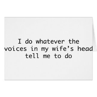 Jag gör spelar ingen roll i min fru huvud hälsningskort
