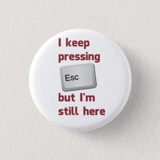 Jag håller tränga flyktnyckeln, men I-förmiddagen Mini Knapp Rund 3.2 Cm