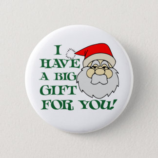 Jag har en stor gåva för dig jultomten standard knapp rund 5.7 cm