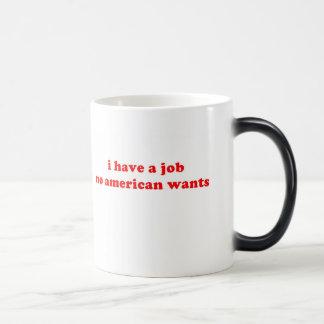 Jag har ett jobb som ingen amerikan önskar magisk mugg