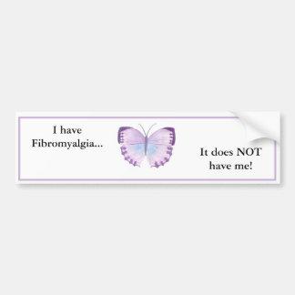 Jag har Fibromyalgia,… som den INTE har mig! Bildekal