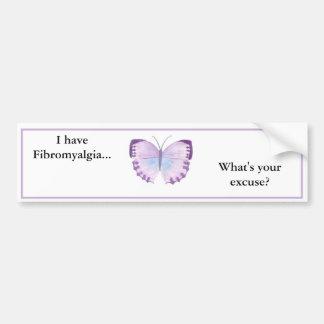 Jag har Fibromyalgia… vad är din ursäkt? Bildekal
