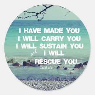 Jag har gjort dig; Jag ska bär dig bibelversen Runt Klistermärke