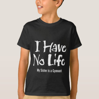 Jag har inget liv (gymnasten) t shirts