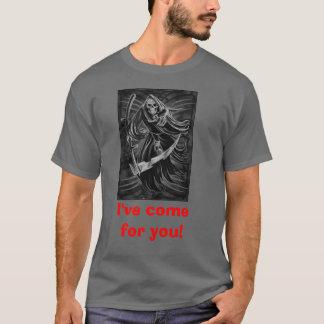 Jag har komen för dig! t shirt