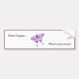 Jag har Lupus… vad är din ursäkt? Bildekal