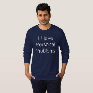 Jag har personliga problem tee