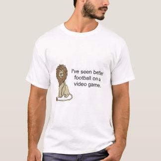 Jag har sett bättre fotboll på en videogame. t-shirt