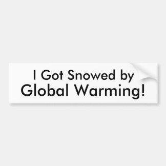 Jag har Snowed by, global värme! Bildekal