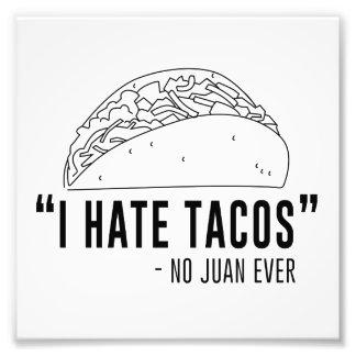Jag hatar tacosen, sade ingen Juan någonsin Fototryck