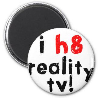 Jag hatar verklighettelevisionen magnet