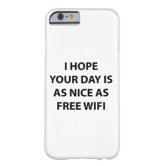 Jag hoppas din dag är som det trevliga fodral barely there iPhone 6 skal