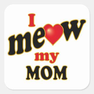 Jag jamar min mamma fyrkantigt klistermärke