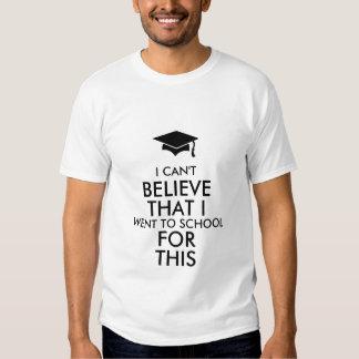 Jag kan inte tro mig gick till skolar för denna t shirt