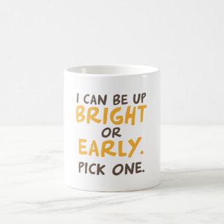 Jag kan vara upp ljust eller tidigt. Plocka en Kaffemugg