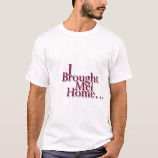 Jag kom med det Mei hemmet T-shirts