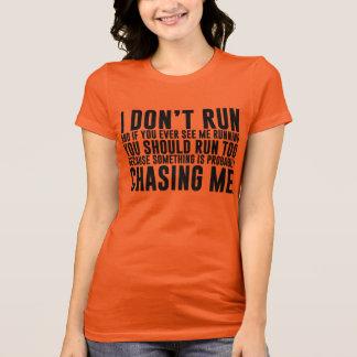 Jag kör inte den roliga rinnande T-tröja Tee Shirt