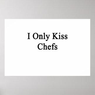 Jag kysser endast kockar poster