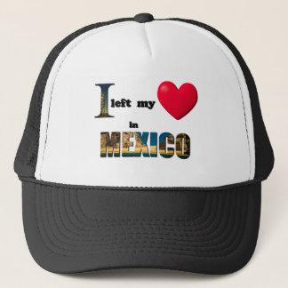 Jag lämnade min hjärta i Mexico - älska Truckerkeps