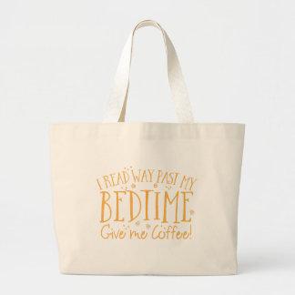 jag läste min sängtid ger långt förbi mig kaffe jumbo tygkasse