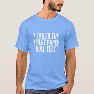 Jag misslyckades toalettpappersrullen testar tshirts