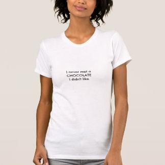 Jag mötte aldrig en CHOKLAD T Shirts