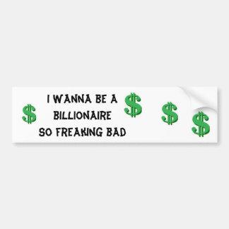Jag önskar att vara en miljardär bildekal