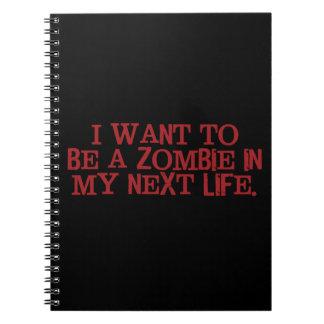 Jag önskar att vara en Zombie i mitt nästa liv Anteckningsbok Med Spiral