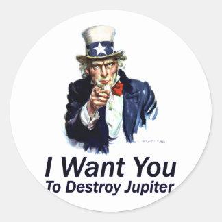 Jag önskar dig:  Att att förstöra Jupiter Runt Klistermärke