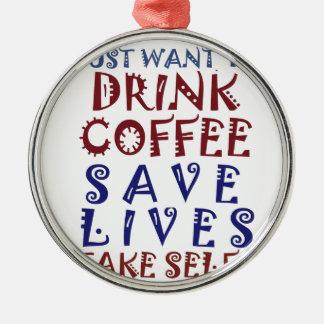 Jag önskar precis att dricka kaffesparaliv rund silverfärgad julgransprydnad