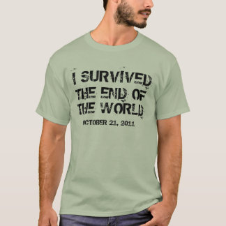 Jag överlevde avsluta av den världsOktober 2011 T-shirt