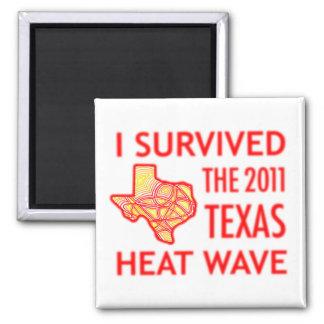 Jag överlevde den Texas värmeböljan 2011 Magnet