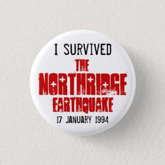 Jag överlevde det Northridge jordskalvet Mini Knapp Rund 3.2 Cm