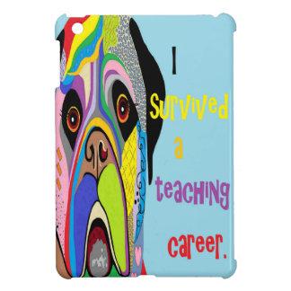 Jag överlevde en undervisningkarriär iPad mini skydd