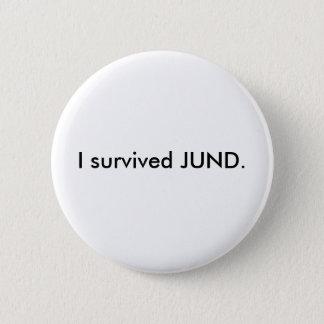Jag överlevde JUND. Standard Knapp Rund 5.7 Cm