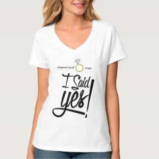 Jag sade ja! Personligen med förlovning daterar Tee Shirts