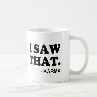 Jag sågar det sade rolig Karma Kaffemugg