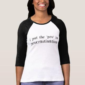 Jag satte det PRO i förhalning Tee Shirts