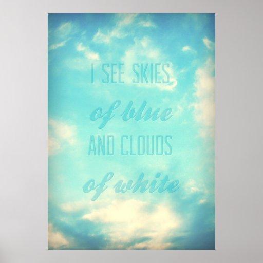 Jag ser himmlar av blått och moln av vit affisch